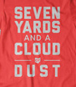 Seven Yards and a Clout of Dust Tee