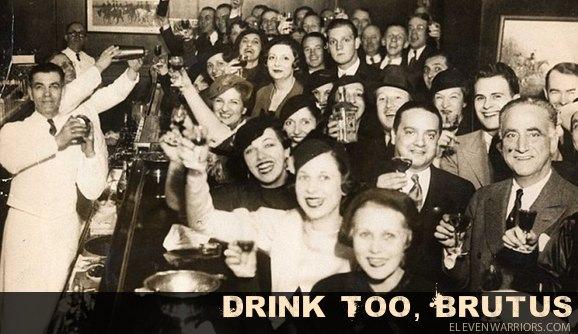 ELEVEN WARRIORS DRINK TOO, BRUTUS 2012