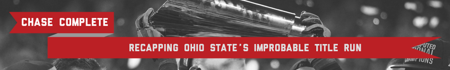 Chase Complete: Recapping Ohio State's Improbable Title Run