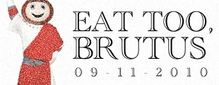 11W Presents: Eat Too, Brutus 2010