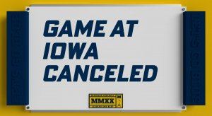 Michigan game canceled.