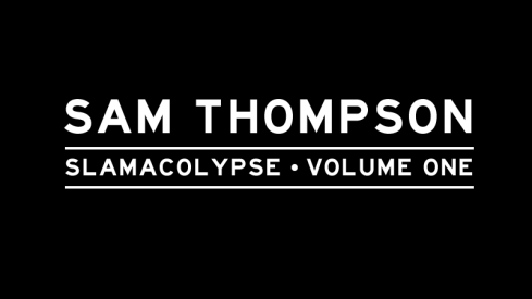 Slamacolypse, Volume One. Starring Sam Thompson and his vertical.