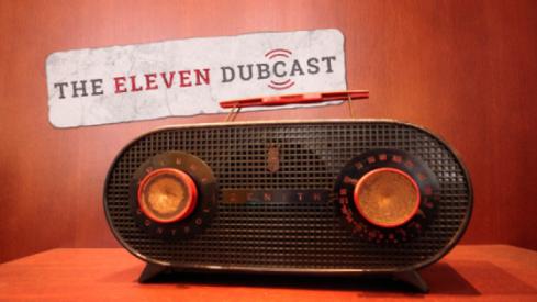 Eleven Dubcast