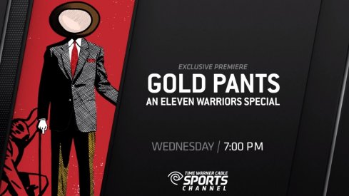 Gold Pants, an Eleven Warriors special will air Wednesday night at 7 p.m. on Time Warner Sports Channel